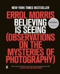 Believing Is Seeing: Observations on the Mysteries of Photography (Paperback)