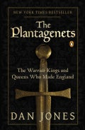 The Plantagenets: The Warrior Kings and Queens Who Made England (Paperback)