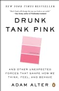 Drunk Tank Pink: And Other Unexpected Forces That Shape How We Think, Feel, and Behave (Paperback)