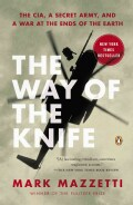 The Way of the Knife: The CIA, a Secret Army, and a War at the Ends of the Earth (Paperback)