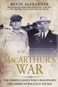 MacArthur's War: The Flawed Genius Who Challenged the American Political System (Paperback)