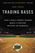 Trading Bases: How a Wall Street Trader Made a Fortune Betting on Baseball (Paperback)