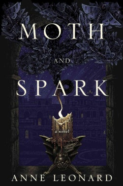 Moth and Spark (Hardcover)