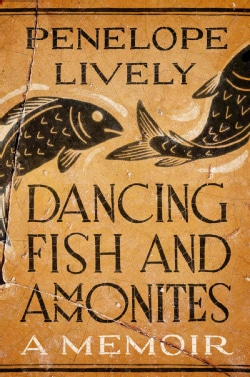 Dancing Fish and Ammonites: A Memoir (Hardcover)