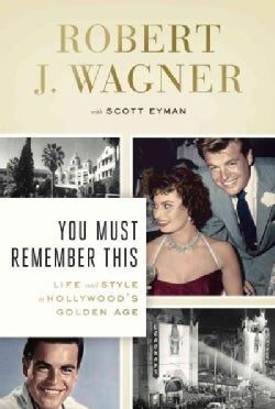 You Must Remember This: Life and Style in Hollywood's Golden Age (Hardcover)