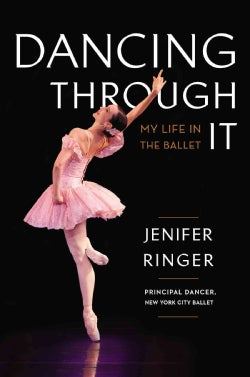 Dancing Through It: My Journey in the Ballet (Hardcover)