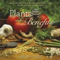 Plants With Benefits: An Uninhibited Guide to the Aphrodisiac Herbs, Fruits, Flowers & Veggies in Your Garden (Hardcover)