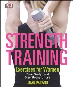 Strength Training Exercises for Women (Paperback)