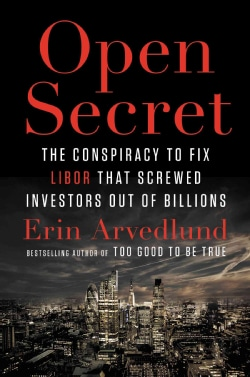 Open Secret: The Global Banking Conspiracy That Swindled Investors Out of Billions (Hardcover)