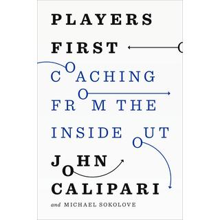 Players First: Coaching from the Inside Out (Hardcover)
