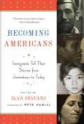 Becoming Americans: Immigrants Tell Their Stories from Jamestown to Today (Paperback)