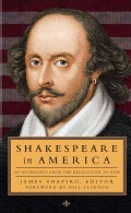 Shakespeare in America: An Anthology from the Revolution to Now (Hardcover)