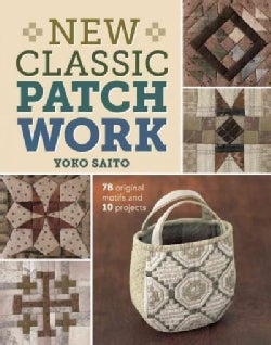 New Classic Patchwork: 78 Original Motifs and 10 Projects (Paperback)