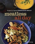 Meatless All Day: Recipes for Inspired Vegetarian Meals (Paperback)