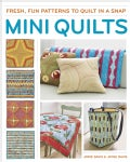 Mini Quilts: Fresh, Fun Patterns to Quilt in a Snap (Paperback)