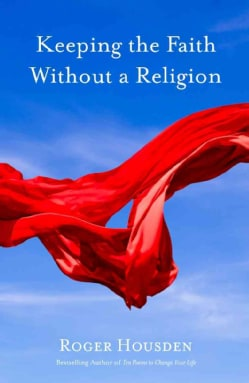 Keeping the Faith Without a Religion (Hardcover)