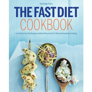 The Fast Diet Cookbook: Low-Calorie Fast Diet Recipes and Meal Plans for the 5:2 Diet and Intermittent Fasting (Paperback)