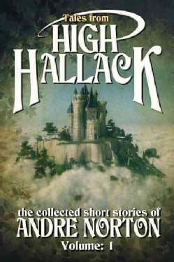 Tales from High Hallack: The Collected Short Stories of Andre Norton (Paperback)