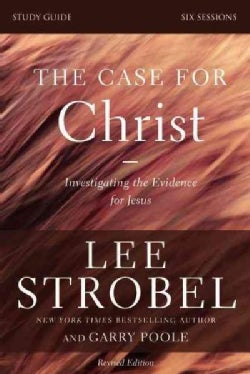 The Case for Christ: Investigating the Evidence for Jesus: Six Sessions (Paperback)
