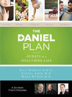 The Daniel Plan: 40 Days to a Healthier Life, A Six-Week Church Campaign