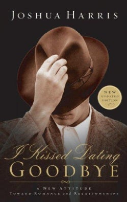 I Kissed Dating Goodbye (Paperback)
