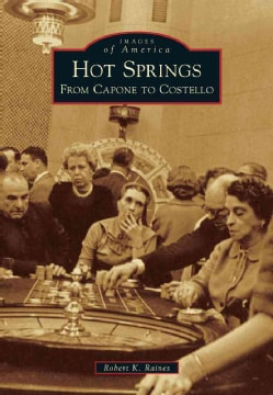Hot Springs: From Capone to Costello (Paperback)