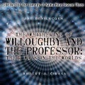 The Withering of Willoughby and the Professor: Their Ways in the Worlds: the Best of the Comedy-o-rama Hour, Seaso... (CD-Audio)