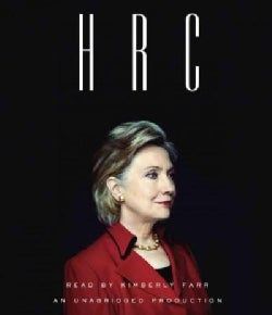 HRC: State Secrets and the Rebirth of Hillary Clinton (CD-Audio)