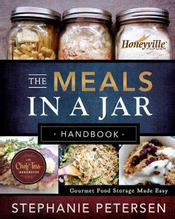 The Meals in a Jar Handbook: Gourmet Food Storage Made Easy (Hardcover)