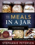 The Meals in a Jar Handbook: Gourmet Food Storage Made Easy (Paperback)