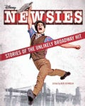Newsies: Stories of the Unlikely Broadway Hit (Paperback)