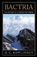 Bactria: The History of a Forgotten Empire (Paperback)