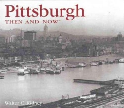 Pittsburgh: Then & Now (Hardcover)