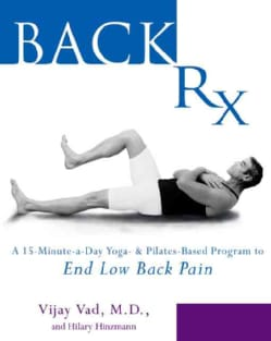 Back Rx: A Fifteen-Minute-A-Day Yoga-And Pilates-Based Program to End Low Back Pain Forever (Paperback)