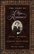 The Diary of Olga Romanov: Royal Witness to the Russian Revolution (Hardcover)