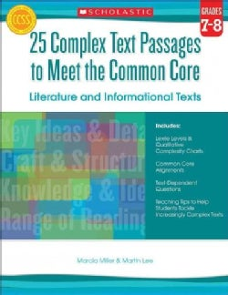 25 Complex Text Passages to Meet the Common Core, Grade 7-8: Literature and Informational Texts (Paperback)