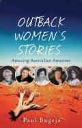 Outback Women: Tales of Outstanding 'Amazons' of the Australian Outback (Paperback)