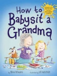 How to Babysit a Grandma (Hardcover)