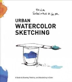 Urban Watercolor Sketching: A Guide to Drawing, Painting, and Storytelling in Color (Paperback)