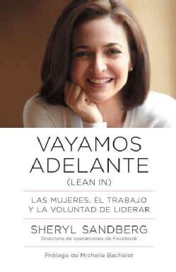 Vayamos adelante: Las Mujeres, El Trabajo Y La Voluntad De Liderar (Paperback)