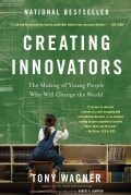 Creating Innovators: The Making of Young People Who Will Change the World (Paperback)