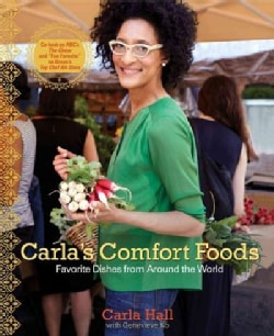 Carla's Comfort Foods: Favorite Dishes from Around the World (Hardcover)