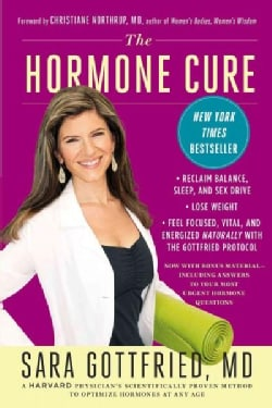 The Hormone Cure: Reclaim Balance, Sleep, and Sex Drive; Lose Weight; Feel Focused, Vital, and Energized Naturall... (Paperback)