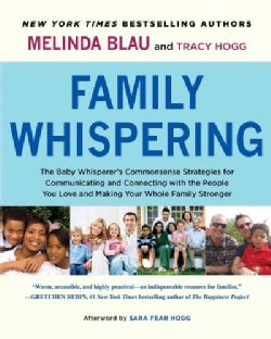 Family Whispering: The Baby Whisperer's Commonsense Strategies for Communicating and Connecting with the People Y... (Hardcover)