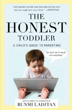 The Honest Toddler: A Child's Guide to Parenting (Paperback)