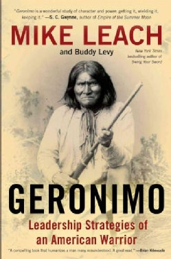 Geronimo: Leadership Strategies of an American Warrior (Hardcover)