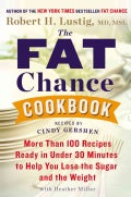 The Fat Chance Cookbook: More Than 100 Recipes Ready in Under 30 Minutes to Help You Lose the Sugar and the Weight (Hardcover)