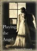 Playing the Angel (Paperback)