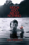 Much Ado About Nothing: A Film by Joss Whedon (Paperback)