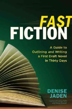 Fast Fiction: A Guide to Outlining and Writing a First-Draft Novel in Thirty Days (Paperback)